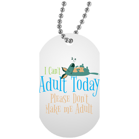 I can't Adult Today Dog Tag