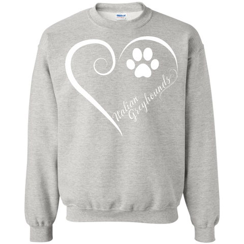 Italian Greyhound, Always in my Heart  Sweatshirt