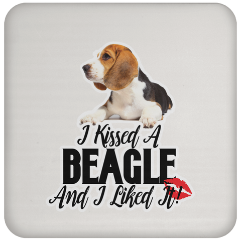 I kissed a Beagle and I liked it UN5677 Coaster