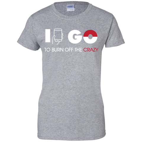 I Go to Burn Off Crazy #2 I Go Ladies Tee