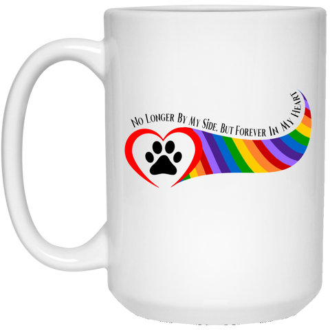 Paw in Heart Rainbow Right No Longer By My Side 21504 15 oz. Mug