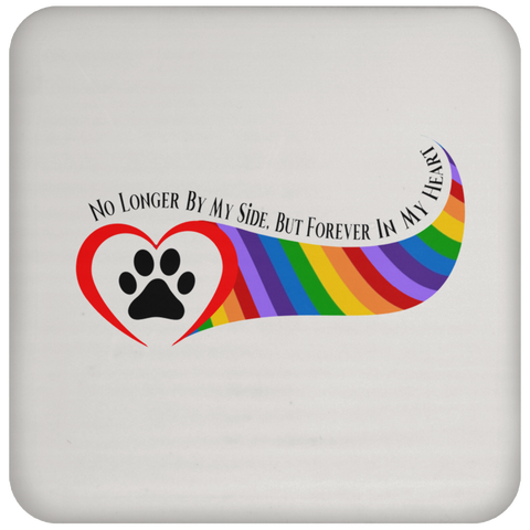 Paw in Heart Rainbow Right No Longer By My Side UN5677 Coaster