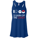 I Go To Burn Off Crazy I Go Juniors Flowy Racerback Tank