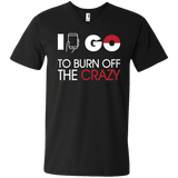 I Go To Burn Off Crazy I Go V-Neck Tee