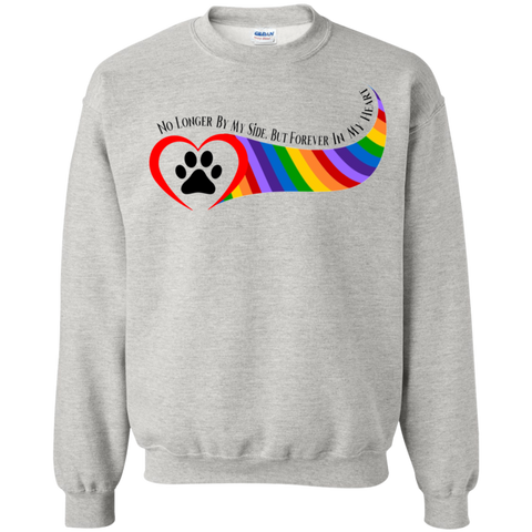 Paw in Heart Rainbow Right No Longer By My Side Unisex G180 Gildan Crewneck Pullover Sweatshirt  8 oz.