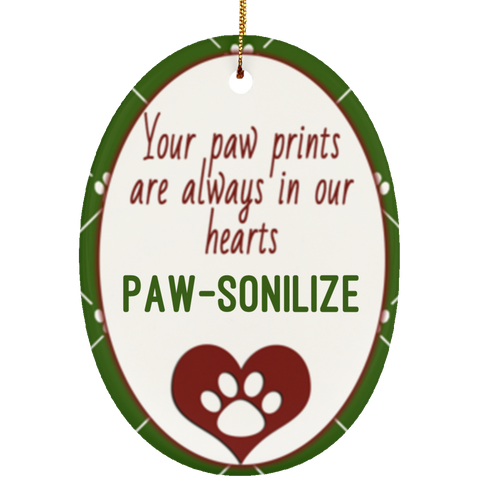 Paw-sonilize This! Always In Our Hearts Memorial- Ceramic Oval Ornament