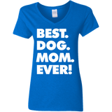 Best Dog Mom Ever Ladies' 5.3 oz. V-Neck T-Shirt