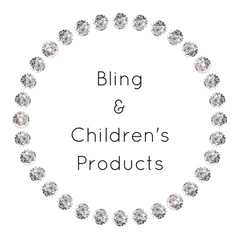 Bling & Children's Products