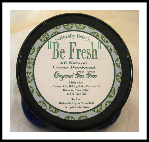 """Be Fresh"" All Natural Cream Deodorant ~ Original Tea Tree"