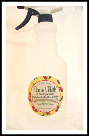 """Clean As A Whistle"" All Natural Spray Cleaner."