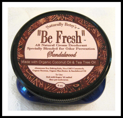 """Be Fresh"" All Natural Cream Deodorant ~ Sandalwood with Tea Tree"