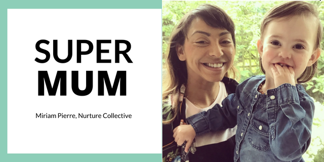 Super Mum: Miriam Pierre from Nurture Collective