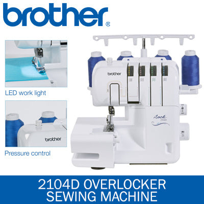 Brother 2104D Overlocker *NEW MODEL* - Includes Blind hem foot, Piping foot and Gathering foot worth £81 - replacement for 1034D model.
