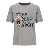 Preprinted Unisex Tee: Character Be Who Your Arghh