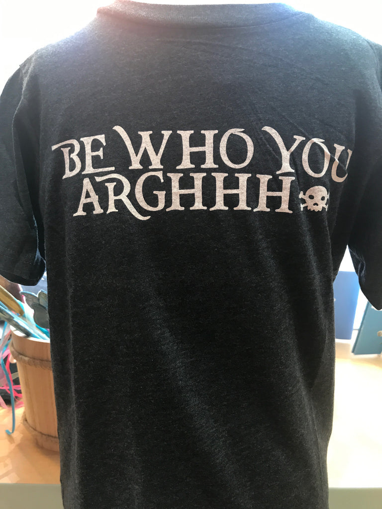 Be Who You Arghhh Unisex Tee