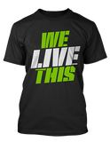 MusclePharm We Live This Tee - Unlimited Nutrition  - 1