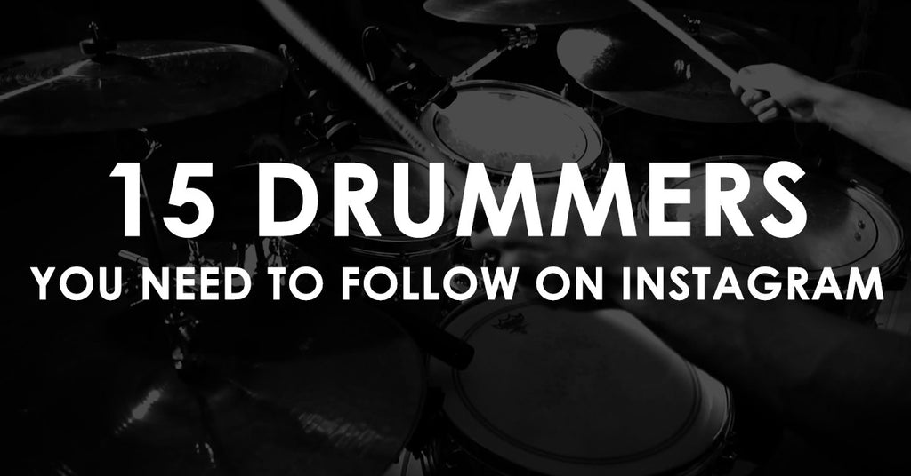 15 drummers you need to follow on Instagram