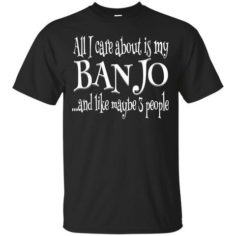 All I Care About Banjo T-Shirt