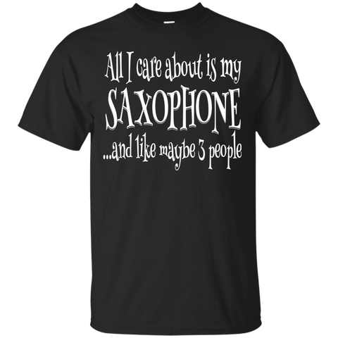 All I Care About Saxophone T-Shirt