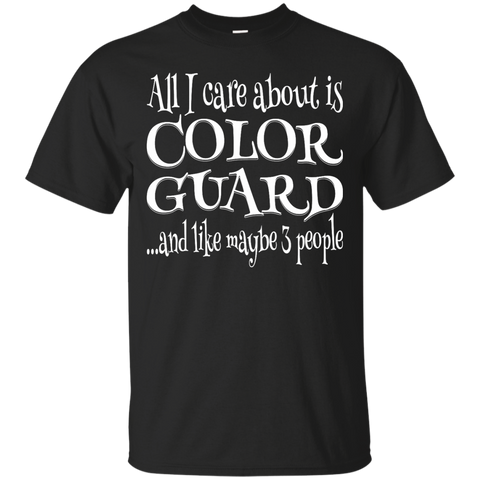 All I Care About Color Guard T-Shirt
