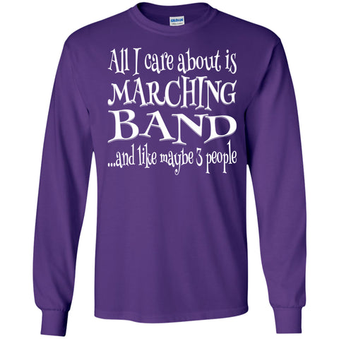 All I Care Marching Band Long Sleeve/Sweatshirt