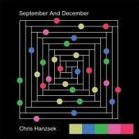 CHRIS HANZSEK - SEPTEMBER AND DECEMBER