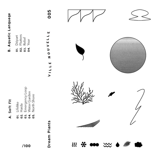 Soft Fit / Aquatic Language - Dream Plants