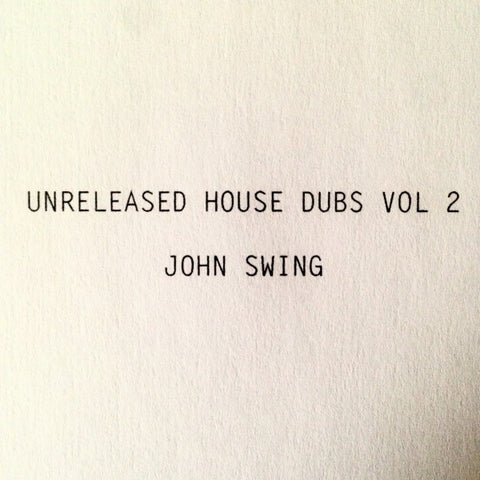 John Swing - Unreleased House Dubs Vol. 2