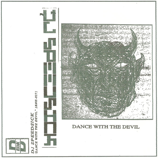 DJ SPEEDSICK - Dance With The Devil REPRESS (PRE-ORDER)