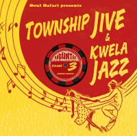 V/A - SOUL SAFARI PRESENTS TOWNSHIP JIVE & KWELA JAZZ VOLUME 3