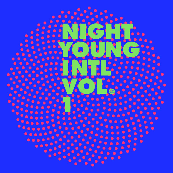 Various Artists - Night Young International: Vol 1 (PRE-ORDER)