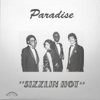 PARADISE - SIZZLIN HOT
