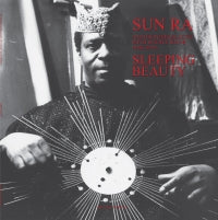 SUN RA AND HIS MYTH SCIENCE SOLAR ARKESTRA - SLEEPING BEAUTY (2018 REPRESS)