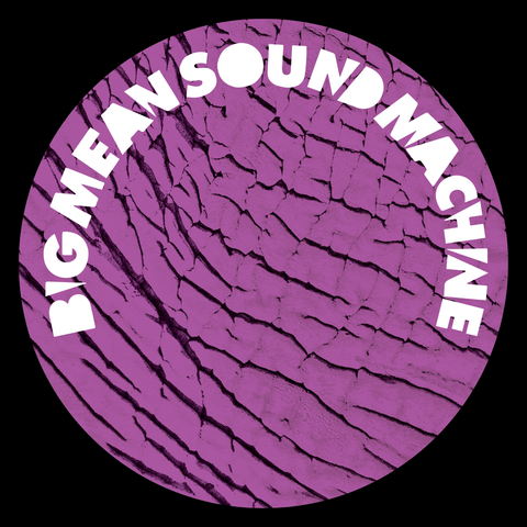 Big Mean Sound Machine - Blank Slate 014