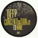 ED Nine - Deep Concentration EP (PRE-ORDER)