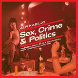Alfi Kabiljo - Sex, Crime and Politics: Cinematic Disco, Jazz & Electronica from Yugoslavia 1974-1984
