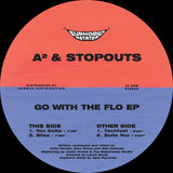 A² & Stopouts - Go With The Flo EP