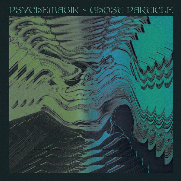 Psychemagik - Ghost Particle (Inc. Cable Toy Remix)