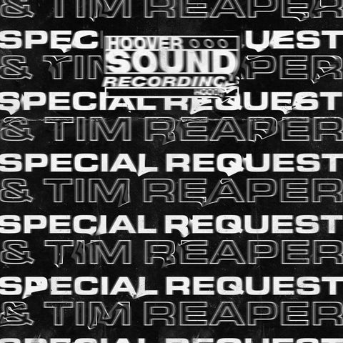 Special Request & Tim Reaper - Hooversound Presents: Special Request x Tim Reaper (PRE-ORDER)
