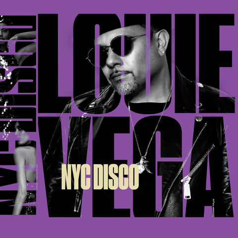 LOUIE VEGA - NYC DISCO PART 2