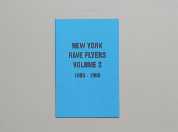 New York Rave Flyers Flyers 1990-1995 Volume 2