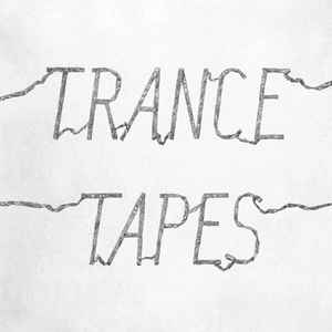 Trance  ‎– Tapes