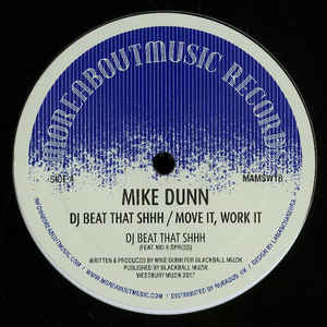 Mike Dunn - DJ Beat That Shhh / Move It, Work It