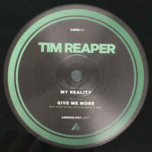 Tim Reaper - My Reality / Give Me More
