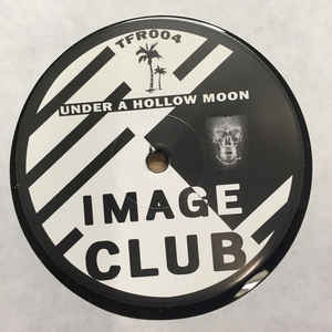 Image Club ‎– Heavy Legs / Under A Hollow Moon