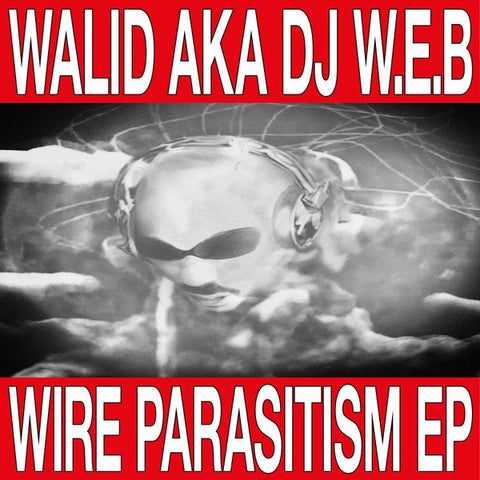 Walid - Wire Parasitism EP