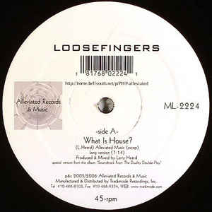 Loosefingers - What Is House?