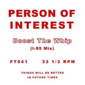 Person Of Interest ‎– Boost The Whip (I-95 Mix)
