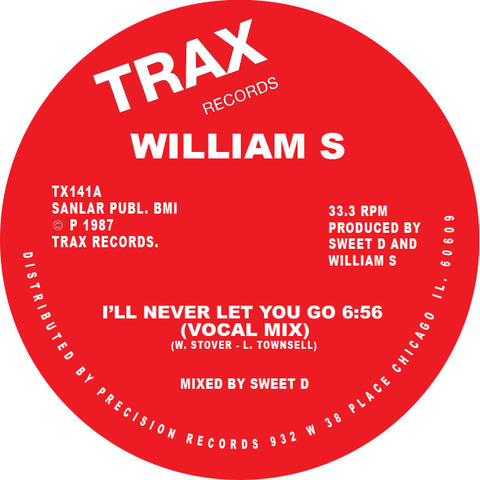 WILLIAM S - I'LL NEVER LET YOU GO