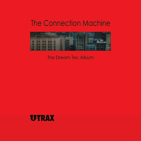 The Connection Machine - The Dream Tec Album
